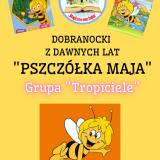 """DOBRANOCKI Z DAWNYCH LAT """"PSZCZÓŁKA MAJA"""""""
