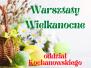 2021-03-26: warsztaty wielkanocne
