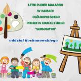 Letni plener malarski w ramach Ogólnopolskiego ProjektuEdukacyjnego SensoSmyki
