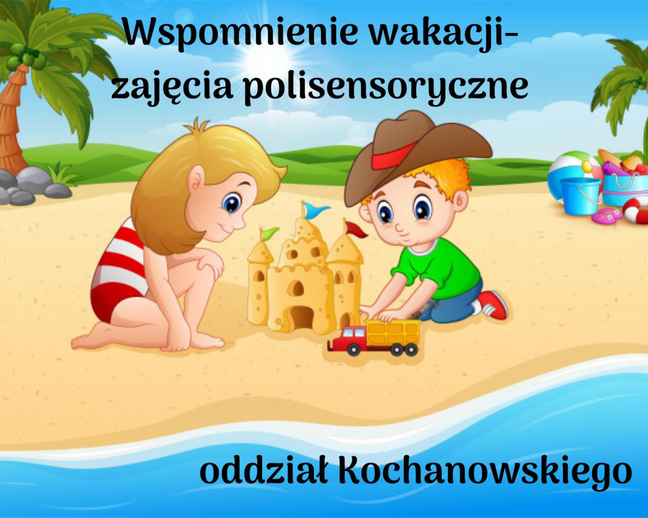 1. Wspomienie wakacji- zajęcia polisensoryczne
